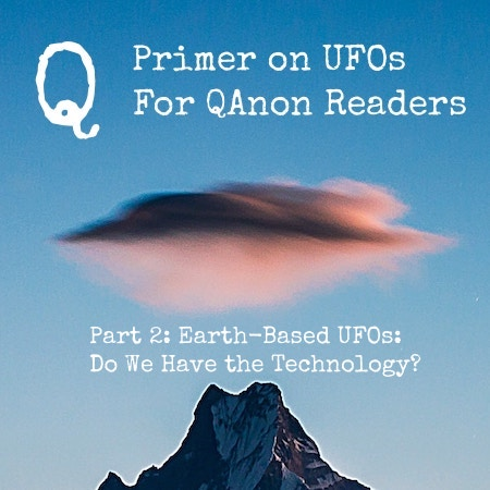 A ufo primer for q qanon readers part 2 earth based ufos do we a ufo primer for q qanon readers part 2 earth based ufos do we have the technology sciox Images